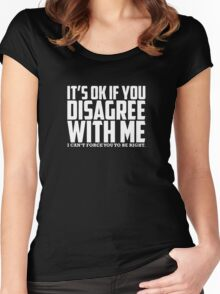 It's Okay To Disagree Funny Women's Fitted Scoop T-Shirt