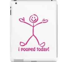 I Pooped Today! PINK iPad Case/Skin