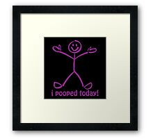 I Pooped Today! PURPLE Framed Print