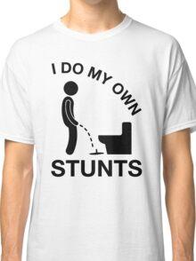 I Do My Own Stunts, Geeky Drinking Humor T-shirt Classic T-Shirt