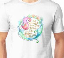 But A Mermaid Has No Tears Unisex T-Shirt