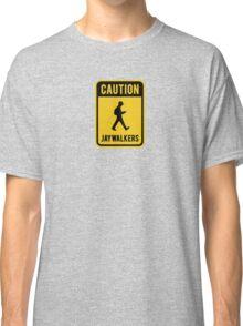 CAUTION JAYWALKERS Classic T-Shirt