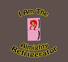 I am the Almighty Refrigerator Unisex T-Shirt