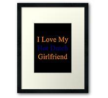 I Love My Hot Dutch Girlfriend  Framed Print