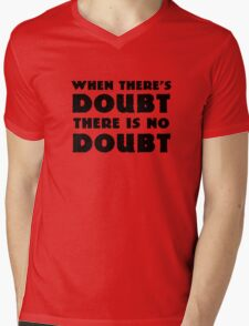 Random Funny When There's Doubt Cool Quote Mens V-Neck T-Shirt