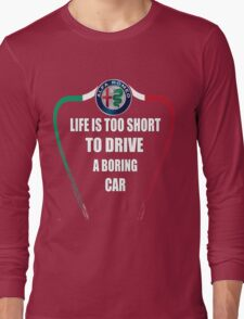 Life is too short to drive a boring car - Alfa TriColore Long Sleeve T-Shirt