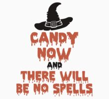 Candy Now And There Will Be No Spells by Carolina Swagger