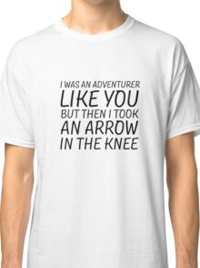 Elder Scrolls Skyrim Funny Quote Arrow To The Knee Classic T-Shirt