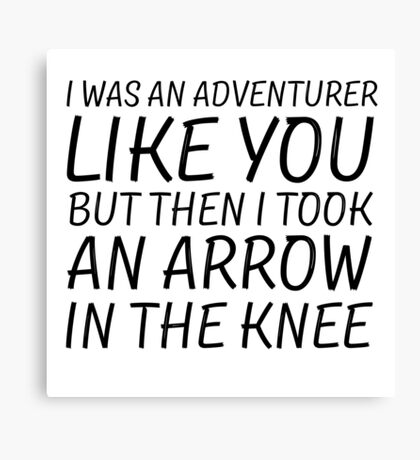 Elder Scrolls Skyrim Funny Quote Arrow To The Knee Canvas Print