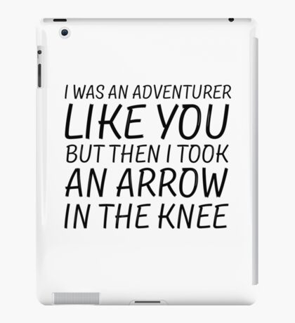 Elder Scrolls Skyrim Funny Quote Arrow To The Knee iPad Case/Skin