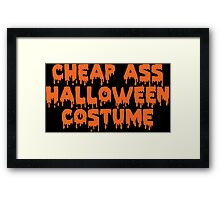Cheap Ass Halloween Costume Framed Print
