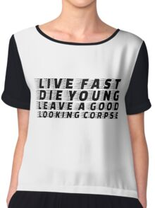 Live Fast Die YOung Quote Rock n Roll Music Drugs Sex Chiffon Top
