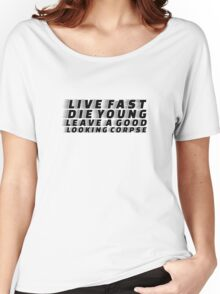Live Fast Die YOung Quote Rock n Roll Music Drugs Sex Women's Relaxed Fit T-Shirt