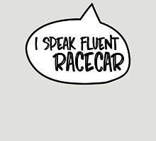 I speak fluent racecar Unisex T-Shirt