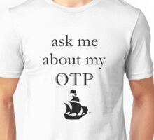 ask me about my otp Unisex T-Shirt