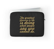 The great pleasure in life... Inspirational Quote Laptop Sleeve