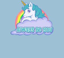 Always Be You Unisex T-Shirt