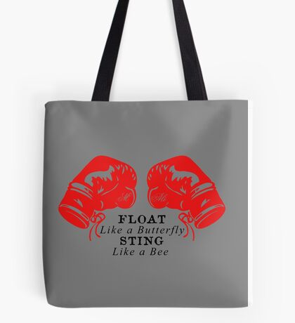 Muhammad Ali - Float Like a Butterfly Sting Like a Bee Tote Bag