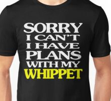 Sorry i can't i have plans with my Whippet Unisex T-Shirt