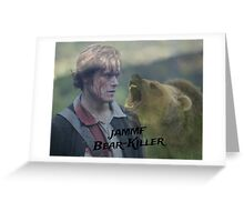 Jamie Fraser-Bear-Killer Greeting Card