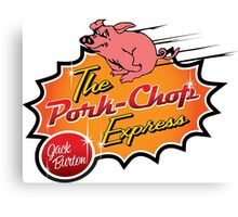 The Pork Chop Express Canvas Print