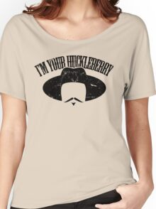 I'm Your Huckleberry Women's Relaxed Fit T-Shirt