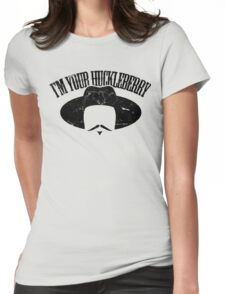 I'm Your Huckleberry Womens Fitted T-Shirt