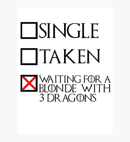 Waiting for a blonde with 3 dragons (black text + cross) Photographic Print