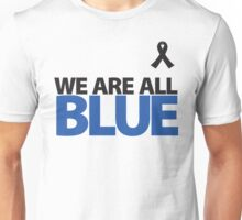 We Are All BLUE Unisex T-Shirt