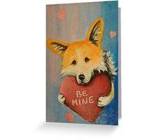 Pemroke Welsh Corgi~Dog~Be Mine~Valentine Greeting Card