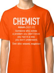 Chemist Definition Funny T-shirt Classic T-Shirt