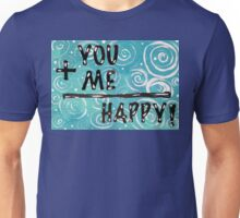 You + Me = Happy Love Fun Quote Unisex T-Shirt