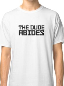 The Dude Abides The Big Lebowski Quote Funny Comedy Classic T-Shirt