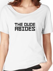 The Dude Abides The Big Lebowski Quote Funny Comedy Women's Relaxed Fit T-Shirt