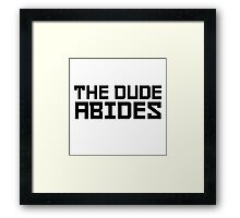 The Dude Abides The Big Lebowski Quote Funny Comedy Framed Print