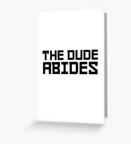 The Dude Abides The Big Lebowski Quote Funny Comedy Greeting Card