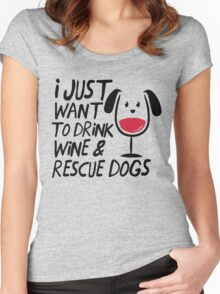 I Just Want to Drink Wine & Rescue Dogs T-Shirt Women's Fitted Scoop T-Shirt