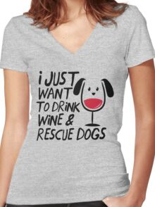I Just Want to Drink Wine & Rescue Dogs T-Shirt Women's Fitted V-Neck T-Shirt