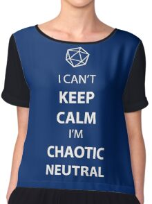 I can't keep calm, I' chaotic neutral Chiffon Top