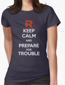 Keep calm and prepare for trouble Womens Fitted T-Shirt