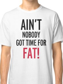 Time For Fat Funny Quote Classic T-Shirt