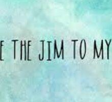 Jim to my Pam Sticker