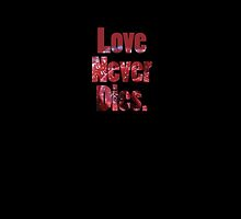 Love Never Dies Rose Wordart by fleaswillbite