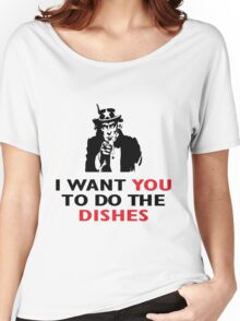 I WANT YOU TO DO THE DISHES Women's Relaxed Fit T-Shirt
