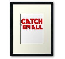 Catch`em all Framed Print