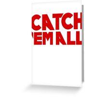 Catch`em all Greeting Card