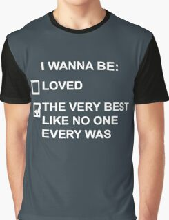 I wanna be the very best (white text) Graphic T-Shirt