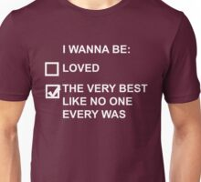 I wanna be the very best (white text) Unisex T-Shirt