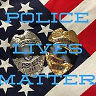 POLICE LIVES MATTER by WildestArt