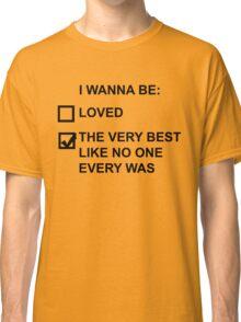 I wanna be (black text) Classic T-Shirt